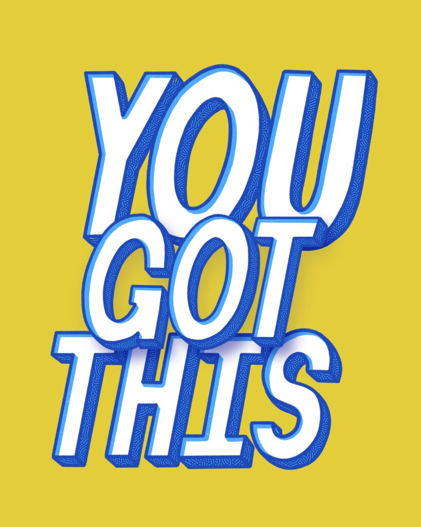 """A stylized typographic poster reading: """"You Got This"""""""